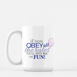 Mugs—pick your favorite quote!