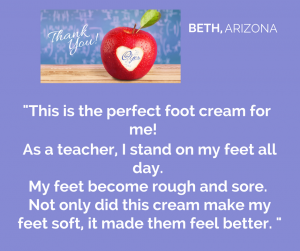 Teacher Testimonial for O Yes Foot Cream