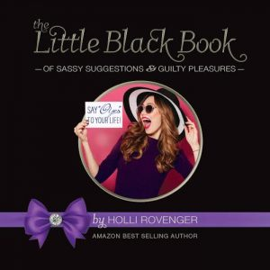 The Little Black Book of Sassy Suggestions and Guilty Pleasures